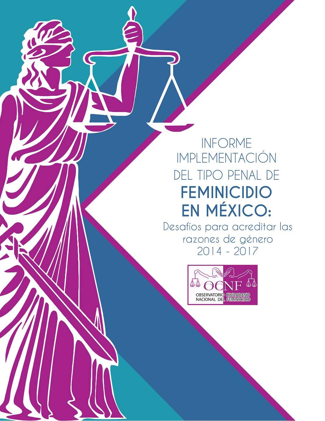 Informe Implementación del tipo penal Feminicidio en México 2014-2017