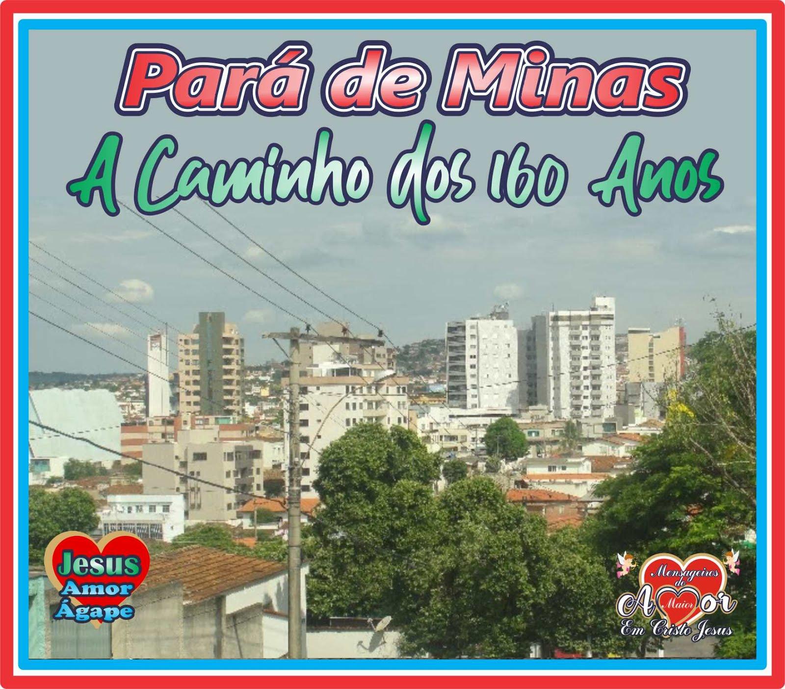 Pará de Minas 160 Anos de Emancipação Político-Administrativa do Município