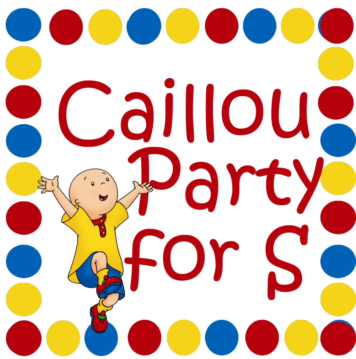 Entirely Emily: Caillou Party for S
