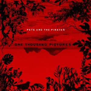 Pete And The Pirates - One Thousand Pictures
