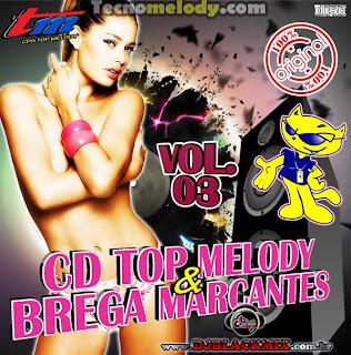 Cd Top Melody & Brega Marcantes 2013 vol.03 - By Dj Blackmix