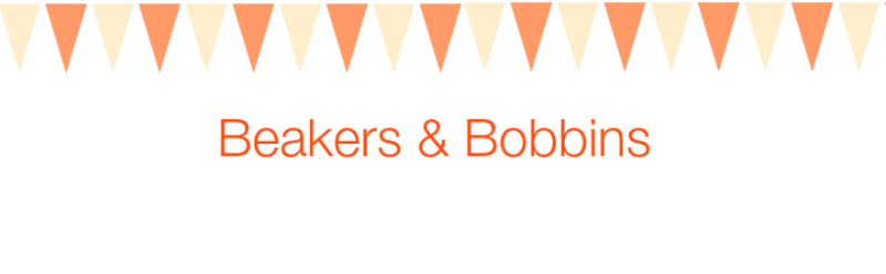 Beakers and Bobbins