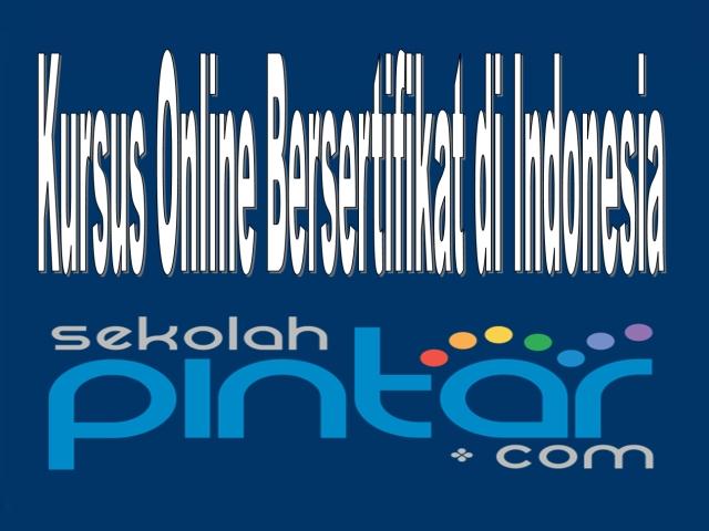 Kursus Online yang bersertifikat di Indonesia disuguhkan oleh Sekolah Pintar