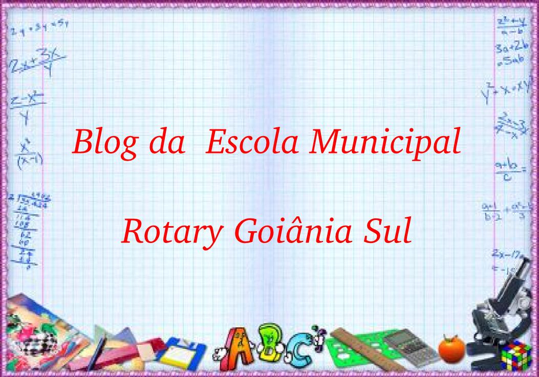 Blog da Escola Municipal Rotary Goiânia Sul