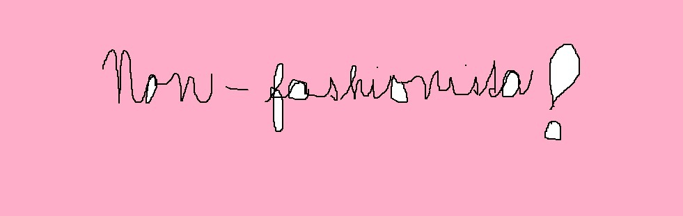 Diary of a non-fashionista