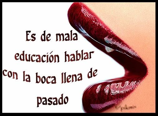 Mala educación ● Frases ● boca, vivir el presente