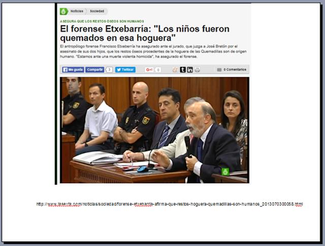 http://www.lasexta.com/noticias/sociedad/forense-etxebarria-afirma-que-restos-hoguera-quemadillas-son-humanos_2013070300058.html