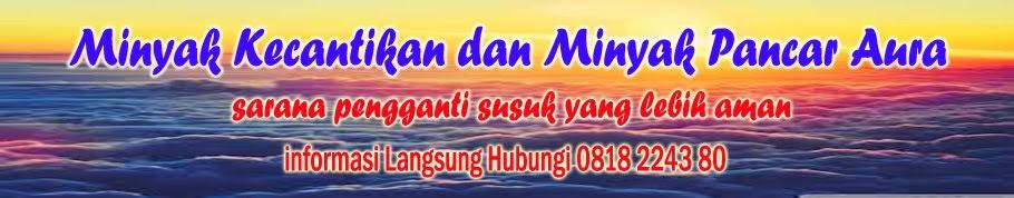 Minyak Kecantikan dan Pancar Aura untuk Pelet Pengasihan Ampuh 0818 2243 80