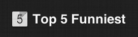 Top 5 Funniest