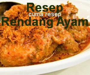 Resep Rendang Ayam Spesial Enak ala Padang
