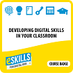 Developing Digital Skills