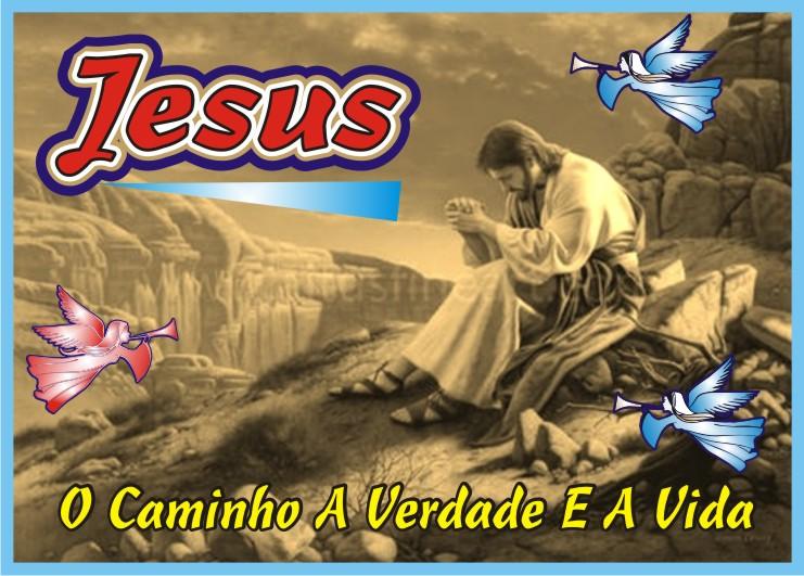 """Jesus Cristo """"O Caminho A Verdade e A Vida"""""""