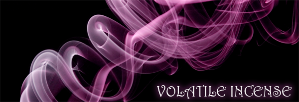 Volatile Incense
