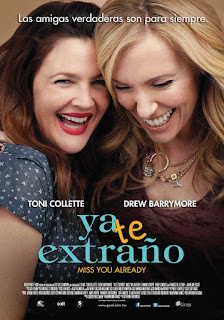 Ya te Extraño (Miss You Already) Poster