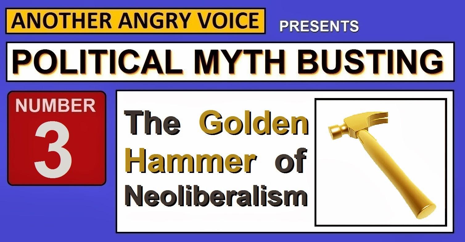 The Golden Hammer Of Neoliberalism