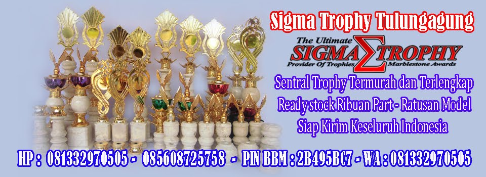 Sigma Trophy |Pabrik Trophy Marmer Tulungagung