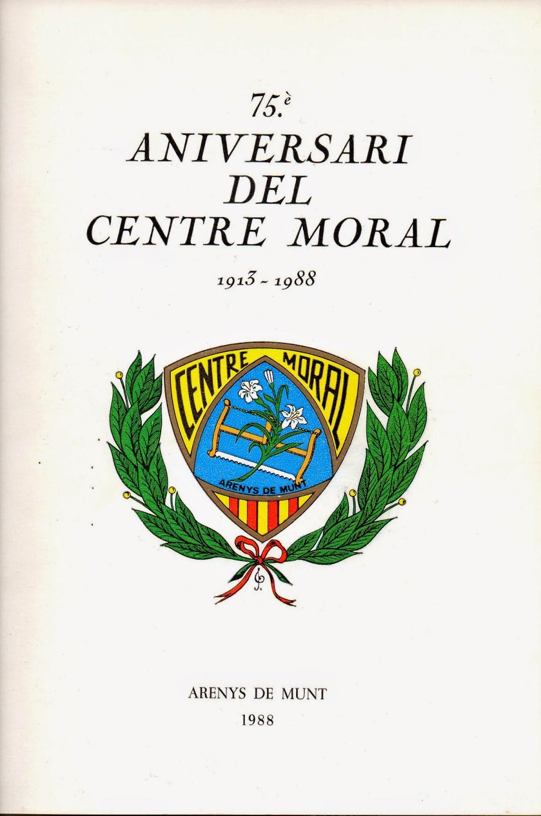 75è aniversari del Centre Moral: 1913-1988