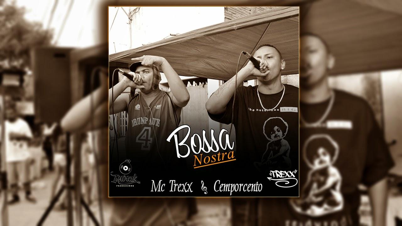 Mc Trexx e Cemporcento - Bossa Nostra