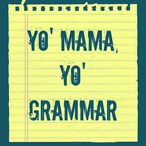 Yo' Mama, Yo' Grammar