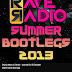 Rave Radio - Summer Bootlegs 2013