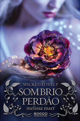 Sombrio Perdão, Vol. 5 - série Wicked Lovely [Melissa Marr]