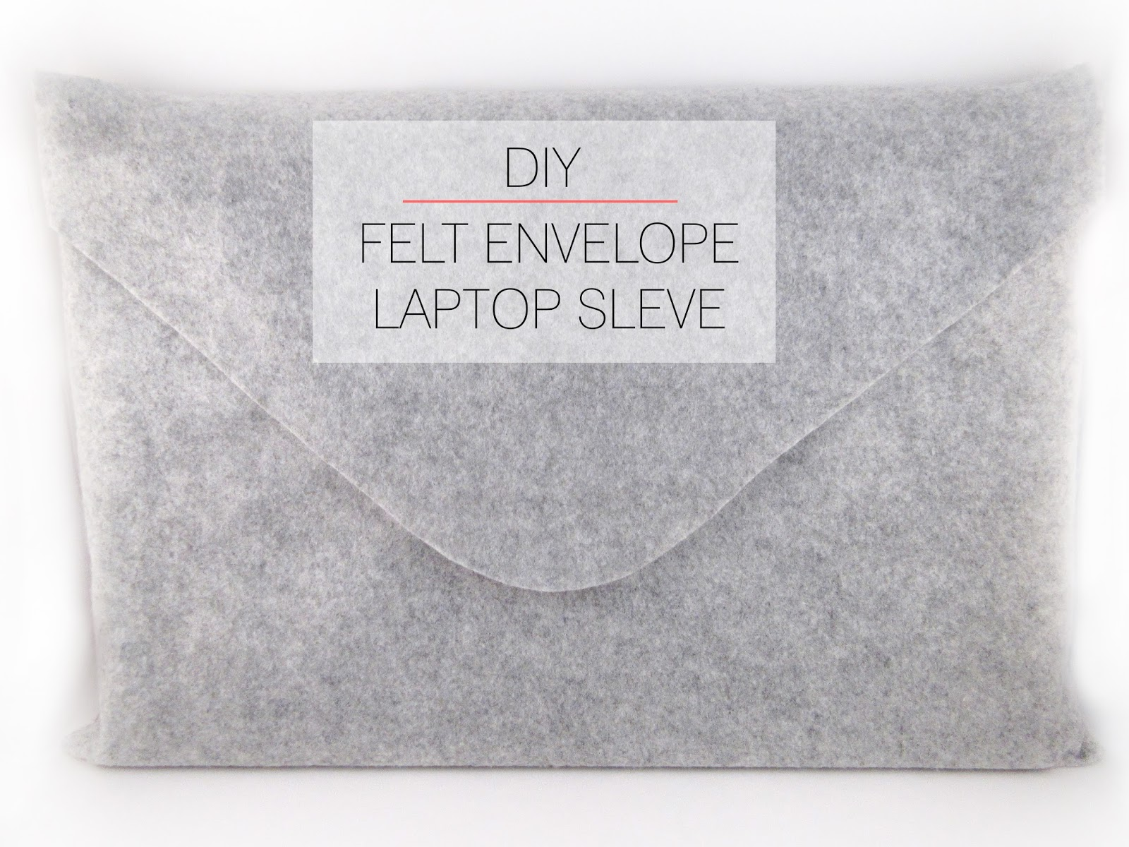 Cafe Craftea: DIY   Felt Envelope Laptop Sleeve