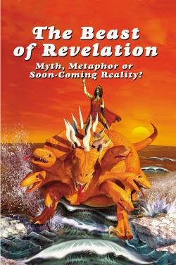 THE BEAST OF REVELATION: MYTH, METAPHOR OR SOON-COMING REALITY?