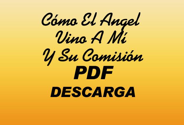 Cómo El Angel Vino A Mí Y Su Comisión PDF