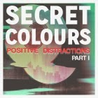 Secret Colours: Positive Distractions Part I
