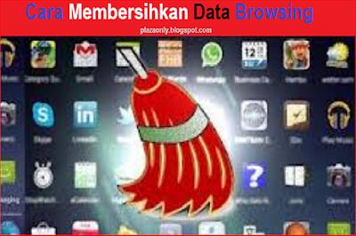 Cara Membersihkan Data Browsing