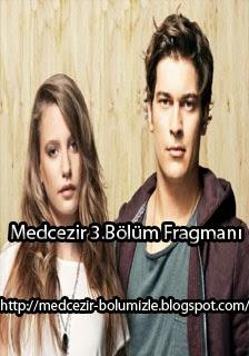 Medcezir 3.Bölüm Fragmanı izle - medcezir-bolumizle.blogspot.com