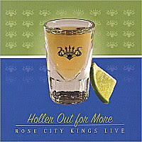 Rose City Kings - Holler Out For More