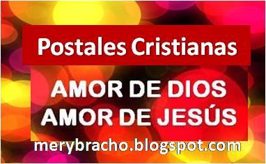 Postales Cristianas que resaltan el amor de Dios para las personas, amigo, amiga, hombre, mujer, niño, con mensajes cristianos de la Biblia, postales para mostrarle a los amigos el amor de Dios, el amor de Jesús