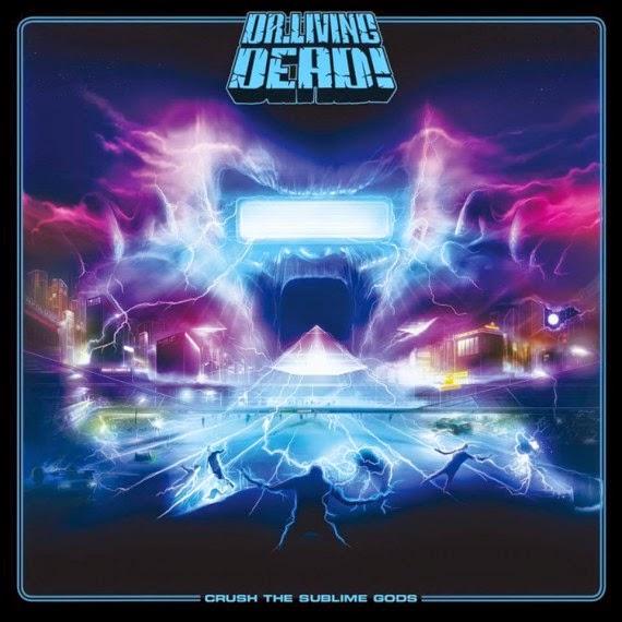 dr living dead - Crush The Sublime Gods