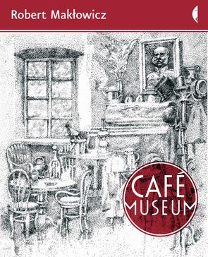"""Robert Makłowicz, """"Café Museum"""""""