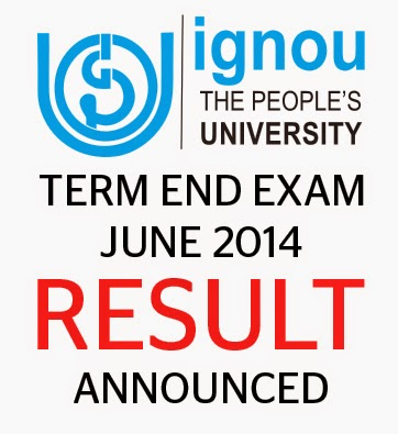 IGNOU Term End Exam Results - June 2014