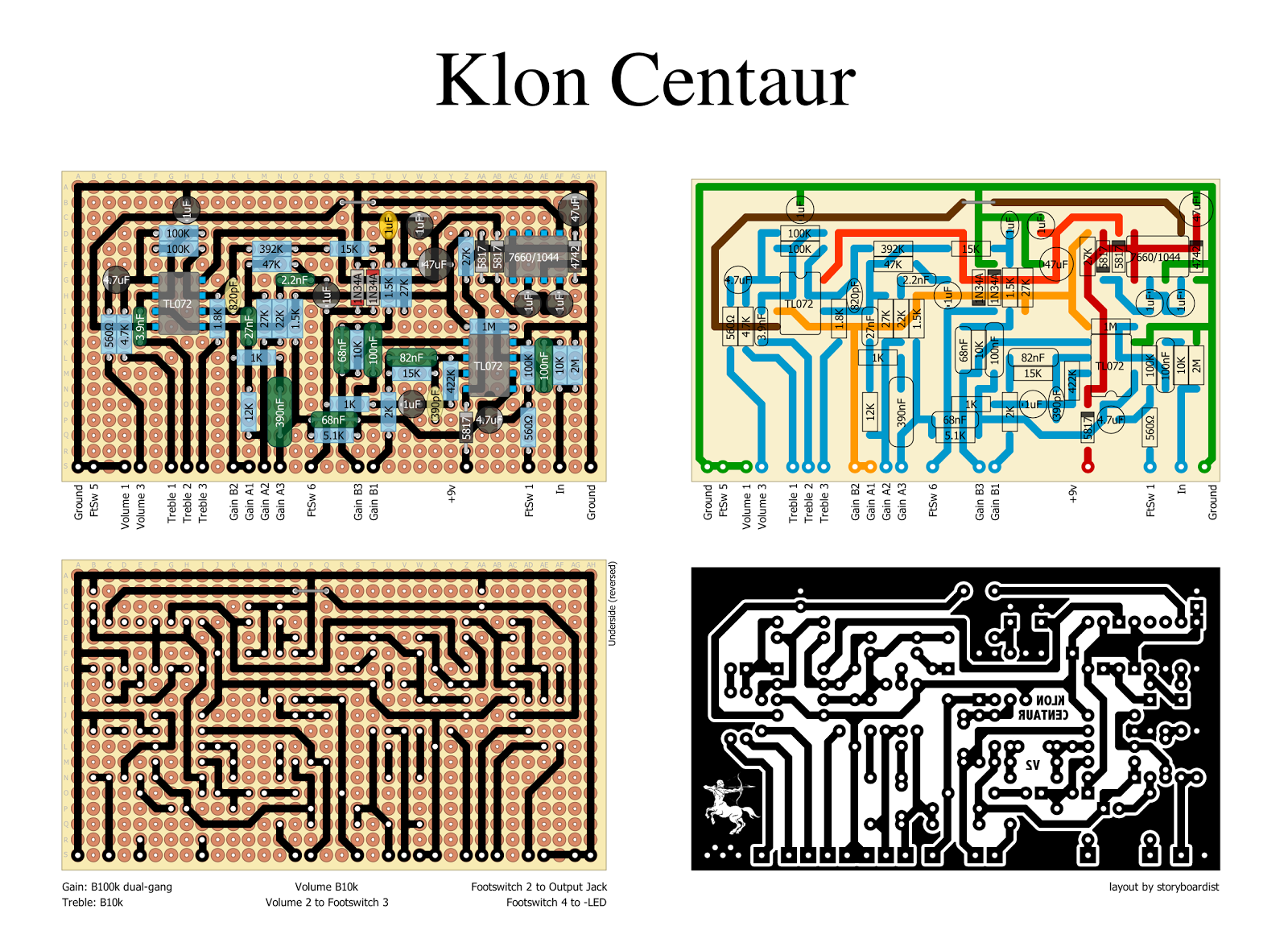 Perf and PCB Effects Layouts: Klon Centaur Klon Centaur Schematic on marshall bluesbreaker schematic, tube distortion pedal schematic, box mod schematic, divided by 13 amp schematic, overdrive schematic, wah pedal schematic, ibanez ts9 schematic, lovepedal eternity burst schematic, lovepedal amp schematic, proco rat schematic, orange squeezer schematic, hermida zendrive schematic, rangemaster schematic, ocd schematic, cry baby wah schematic, boost pedal schematic, fuzz face schematic, simple distortion pedal schematic, winchester super x 1 schematic, mxr phase 100 schematic,