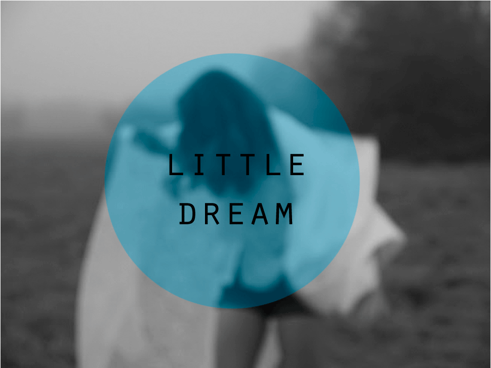 little dream