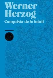 WERNER HERZOG Conquista de lo inutil