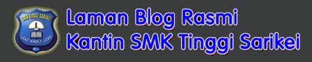 Blog Kantin SMK Tinggi Sarikei