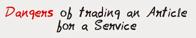 The dangers of Trading an Article for a Service MohitChar