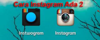 Trik Cara Instagram Ada 2