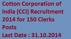 Cotton Corporation of India 150 Clerk Posts Recruitment 2014-Download CCI Application Apply for Clerks in cotcorp.gov.in
