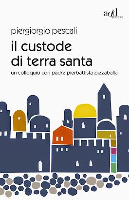 IL CUSTODE DI TERRA SANTA - un colloquio con padre Pierbattista Pizzaballa