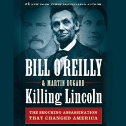 book review killing lincoln This book review was first published in december 2011 posted in book reviews  tagged as accuracy in academia , american civil war , american history , bill o'reilly , book review , confederacy , killing lincoln , killing reagan , us civil war , us history , union.