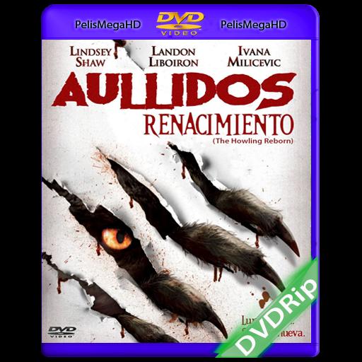 Aullidos: El Renacimiento (2011) DVDRip Español Latino