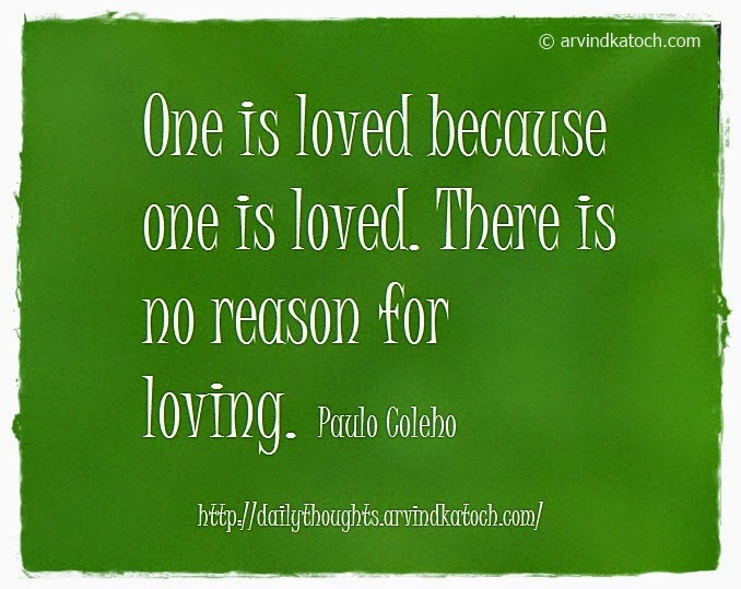 Loved, Reason, Loving, Daily Thought, Quote