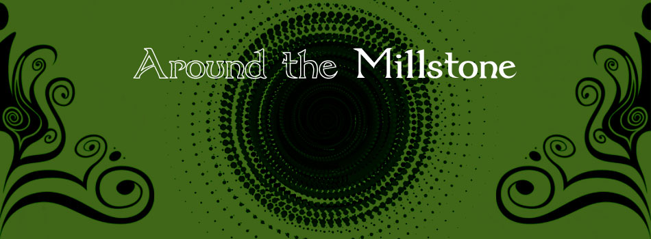 Around the Millstone