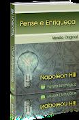 Pense e Enriqueça - Napoleon Hill (O livro que constrói milionários)