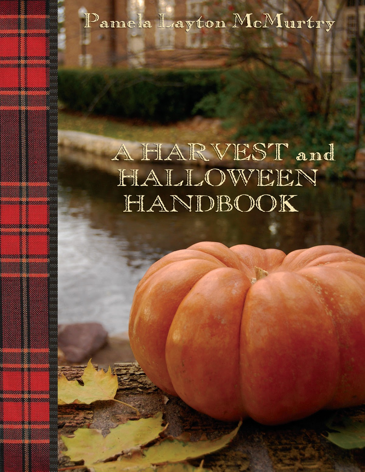 September 2013 mcmurtry creative media httpamazonharvest halloween handbook artisan ebook dpb009pa8on6refsr11ieutf8qid1379770382sr8 1keywordsaharvestand halloween fandeluxe PDF
